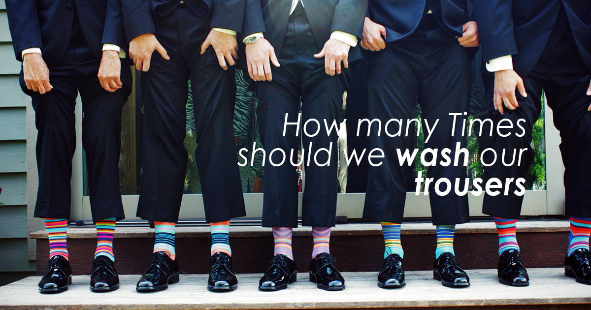 How Many Times Wash Trousers